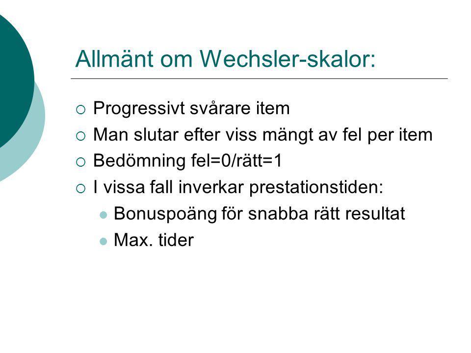 Allmänt om Wechsler-skalor: