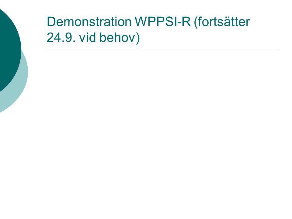 Demonstration WPPSI-R (fortsätter 24.9. vid behov)