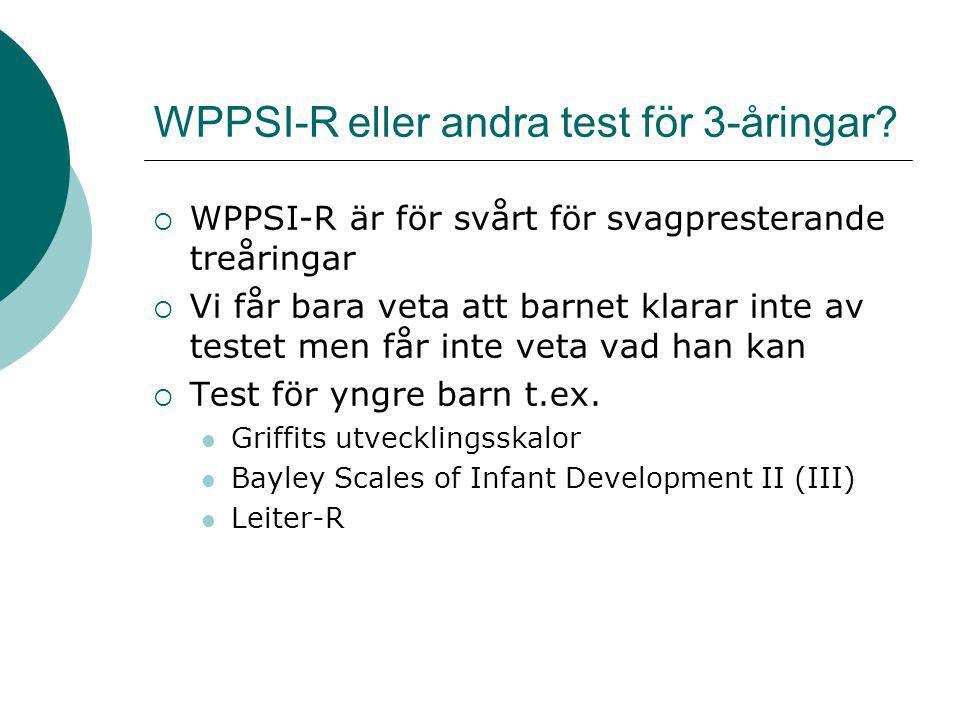 WPPSI-R eller andra test för 3-åringar