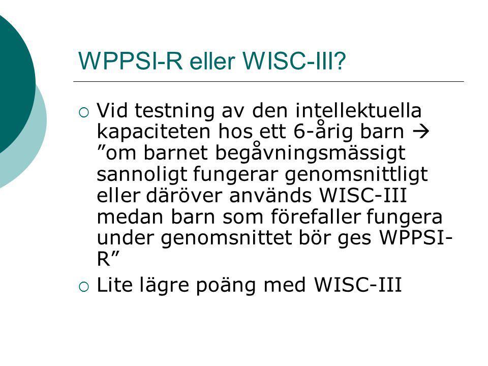 WPPSI-R eller WISC-III
