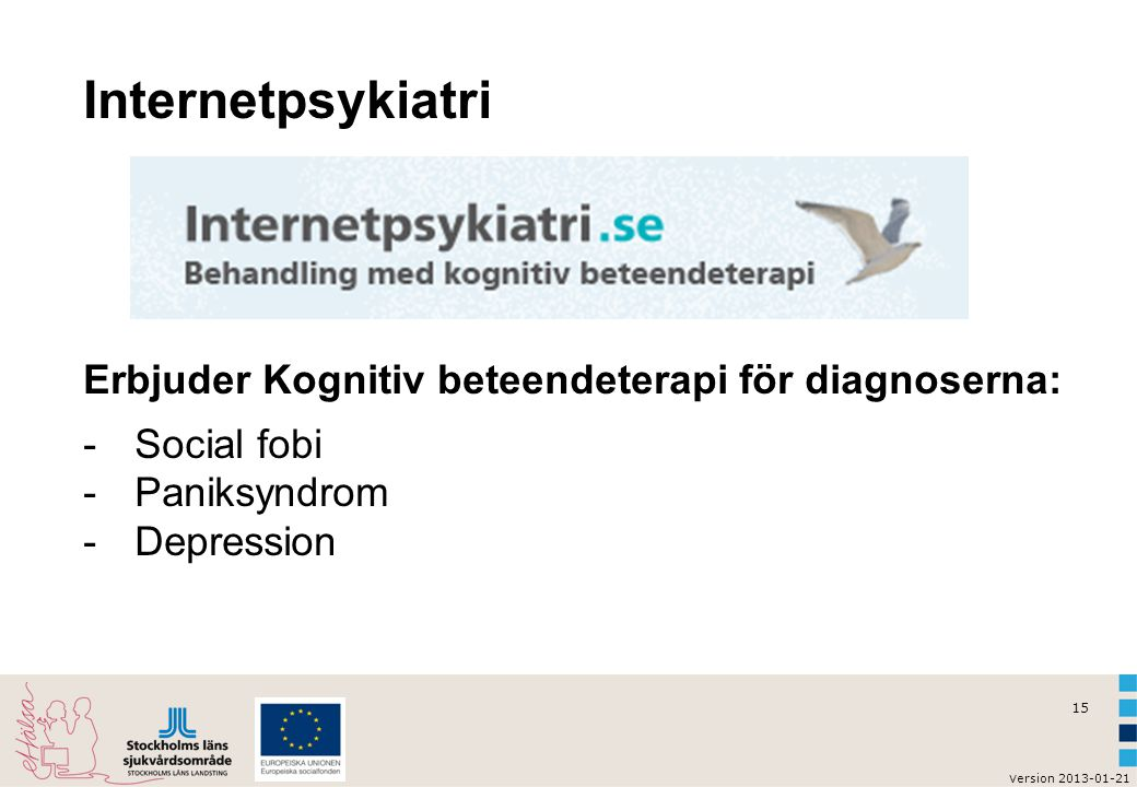 Internetpsykiatri Erbjuder Kognitiv beteendeterapi för diagnoserna: