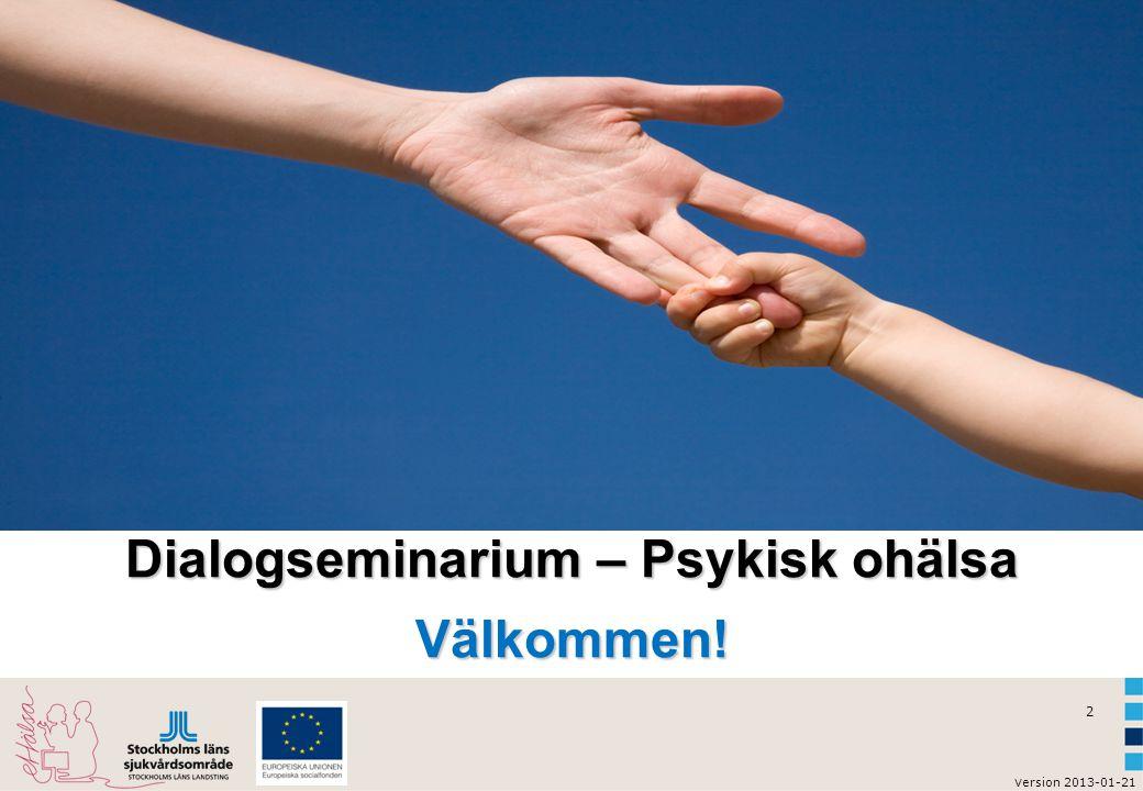 Dialogseminarium – Psykisk ohälsa Välkommen!