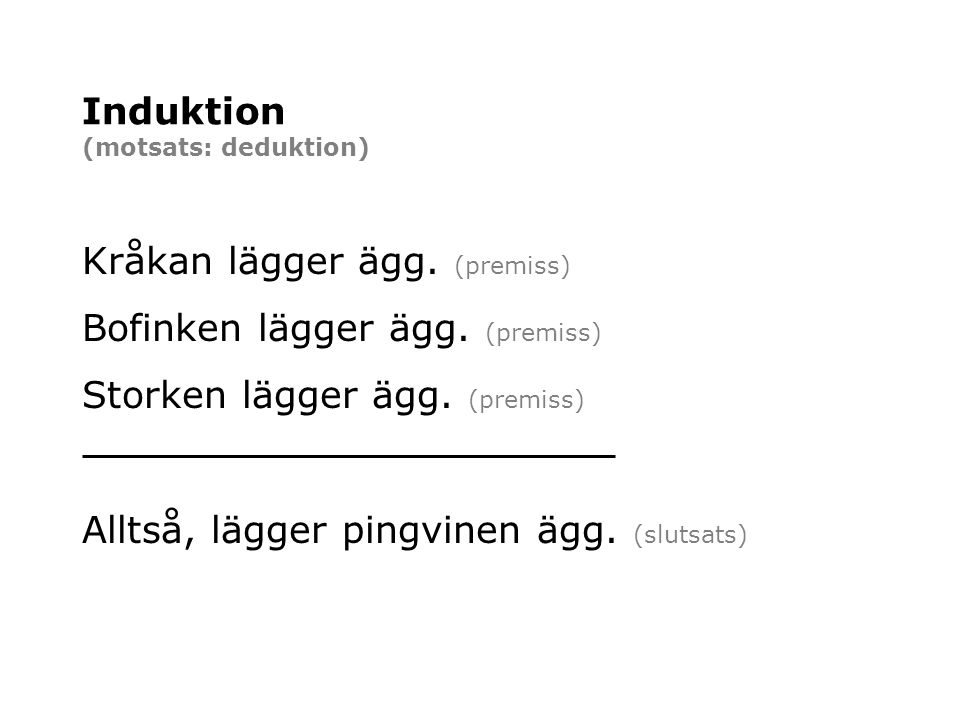 Induktion (motsats: deduktion)