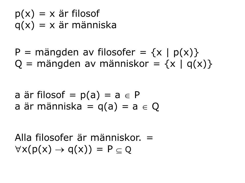 P = mängden av filosofer = {x | p(x)}