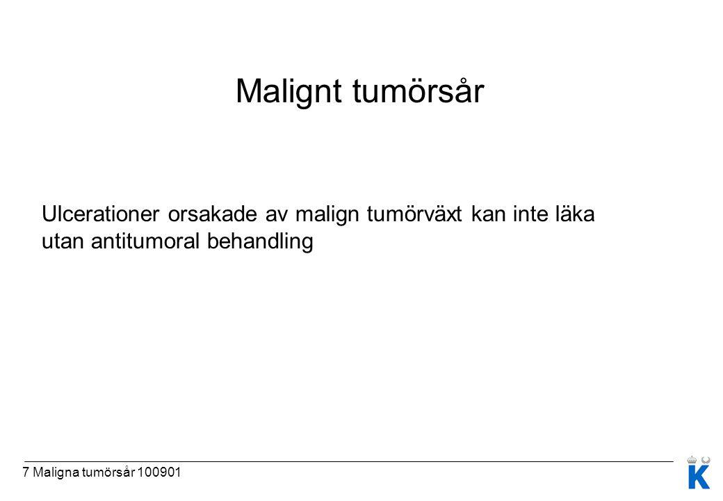 Malignt tumörsår Ulcerationer orsakade av malign tumörväxt kan inte läka utan antitumoral behandling.