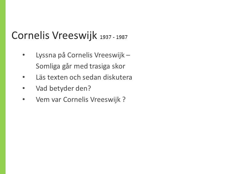 Cornelis Vreeswijk 1937 - 1987 Lyssna på Cornelis Vreeswijk –