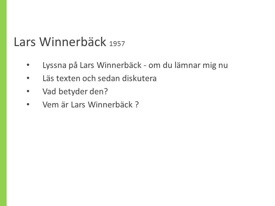 Lars Winnerbäck 1957 Lyssna på Lars Winnerbäck - om du lämnar mig nu