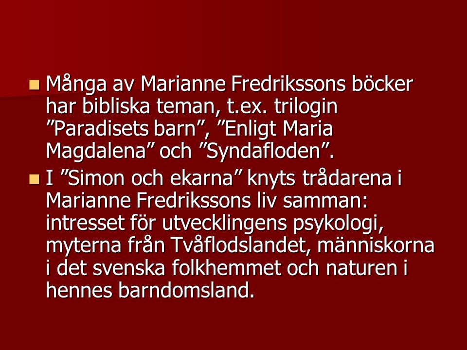 Många av Marianne Fredrikssons böcker har bibliska teman, t. ex