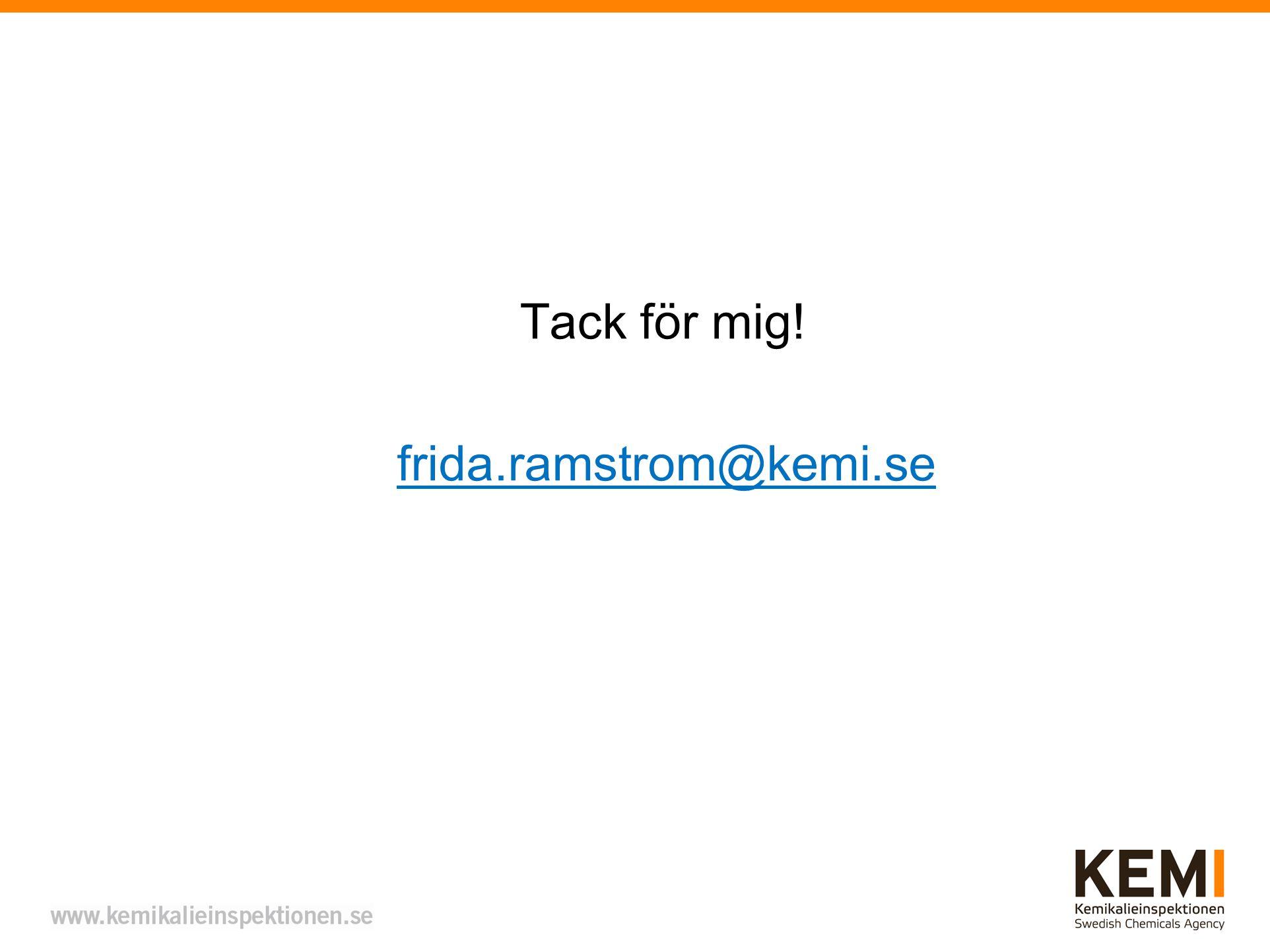 Tack för mig! frida.ramstrom@kemi.se