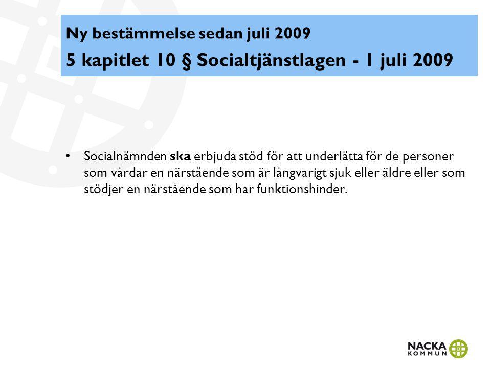 Ny bestämmelse sedan juli 2009 5 kapitlet 10 § Socialtjänstlagen - 1 juli 2009