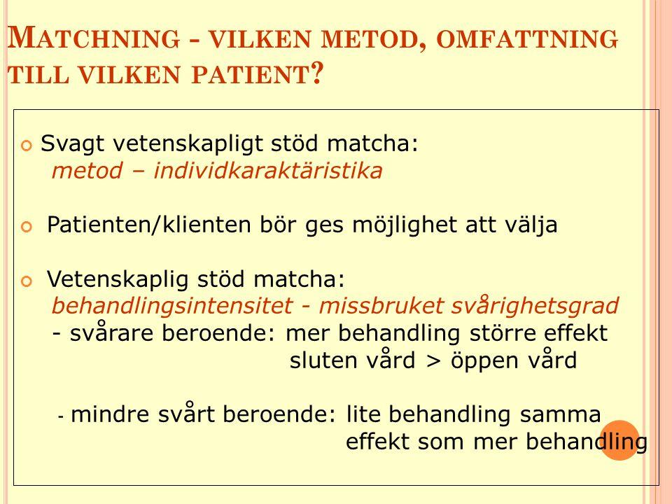 Matchning - vilken metod, omfattning till vilken patient