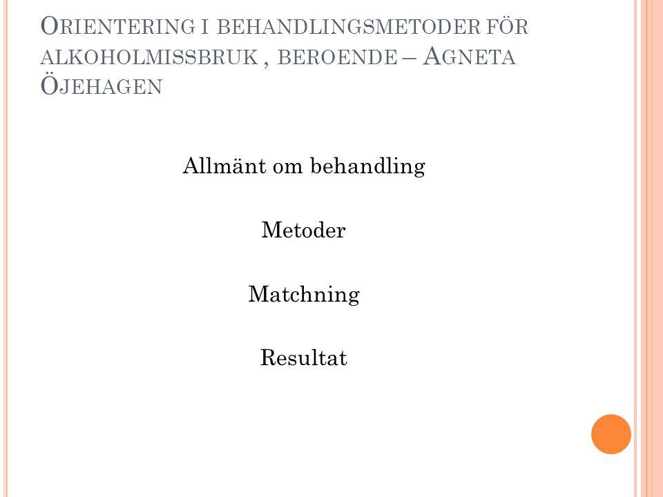 Allmänt om behandling Metoder Matchning Resultat