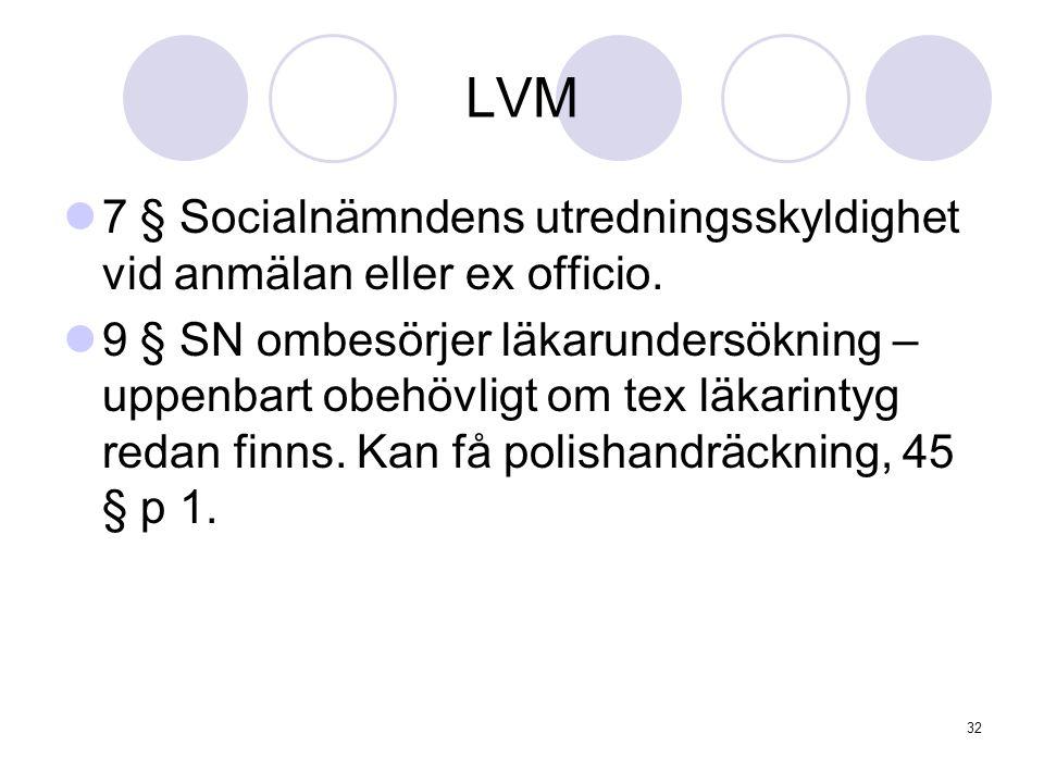 LVM 7 § Socialnämndens utredningsskyldighet vid anmälan eller ex officio.