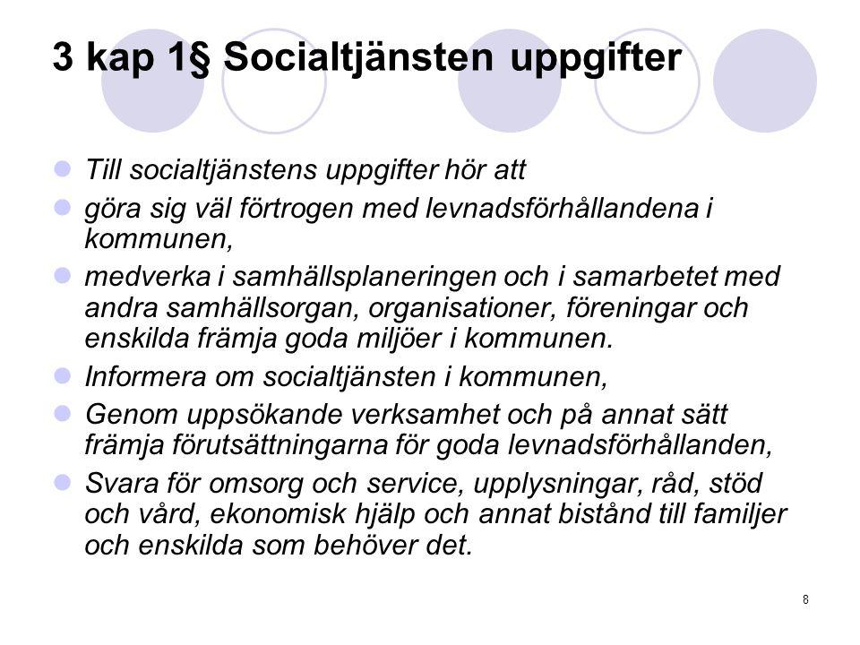 3 kap 1§ Socialtjänsten uppgifter