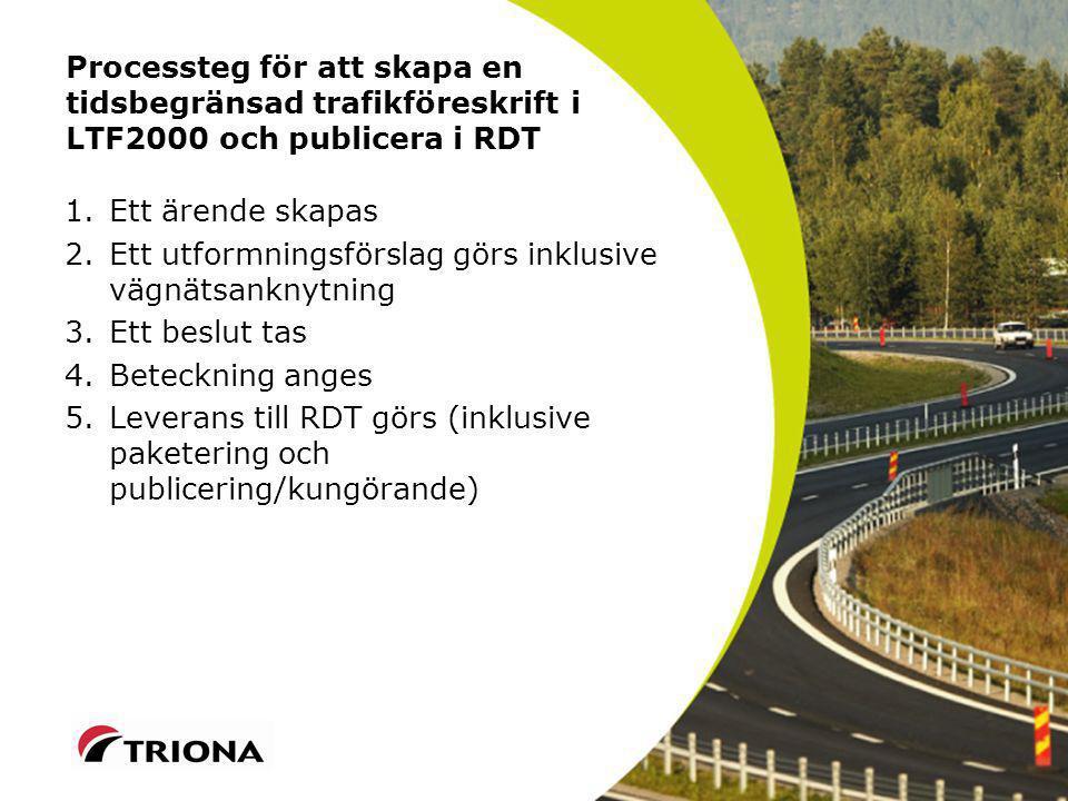 Processteg för att skapa en tidsbegränsad trafikföreskrift i LTF2000 och publicera i RDT