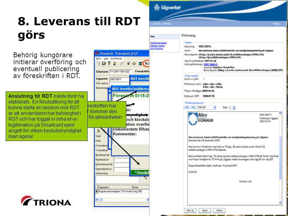 8. Leverans till RDT görs Behörig kungörare initierar överföring och eventuell publicering av föreskriften i RDT.