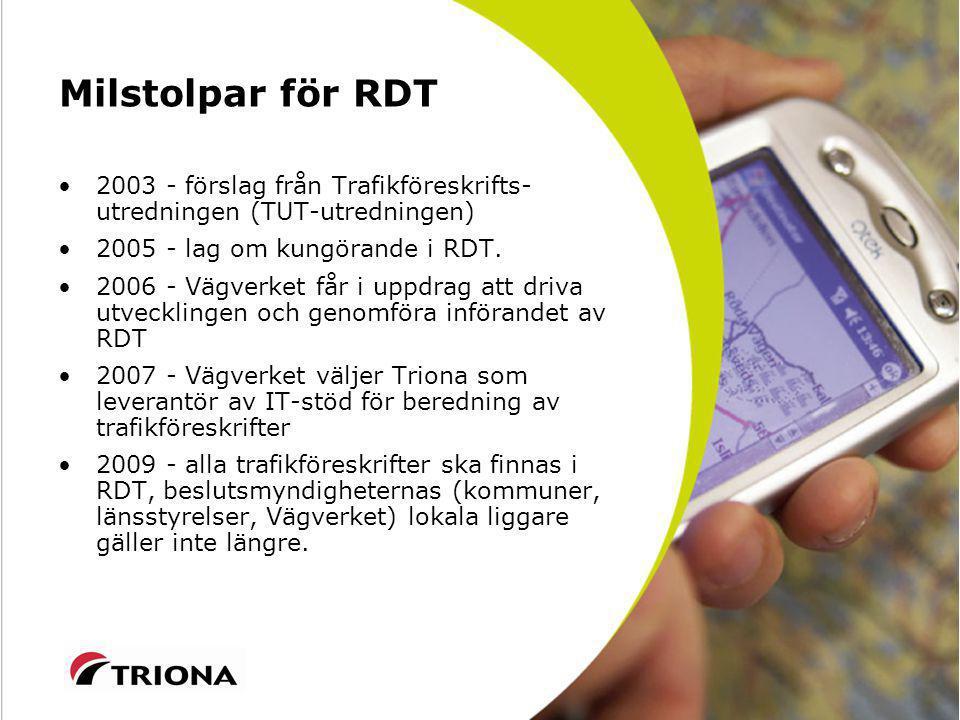 Milstolpar för RDT 2003 - förslag från Trafikföreskrifts-utredningen (TUT-utredningen) 2005 - lag om kungörande i RDT.