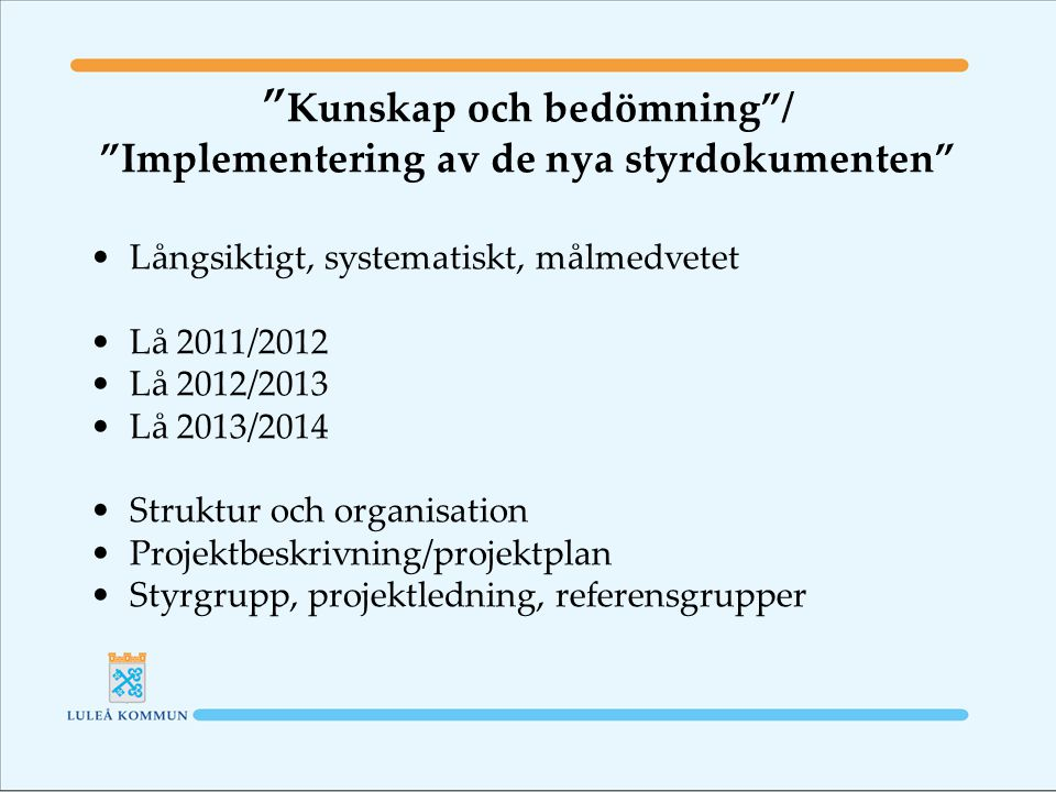 Kunskap och bedömning / Implementering av de nya styrdokumenten