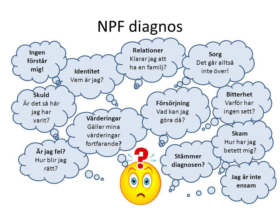 NPF diagnos Relationer Ingen förstår mig! Sorg