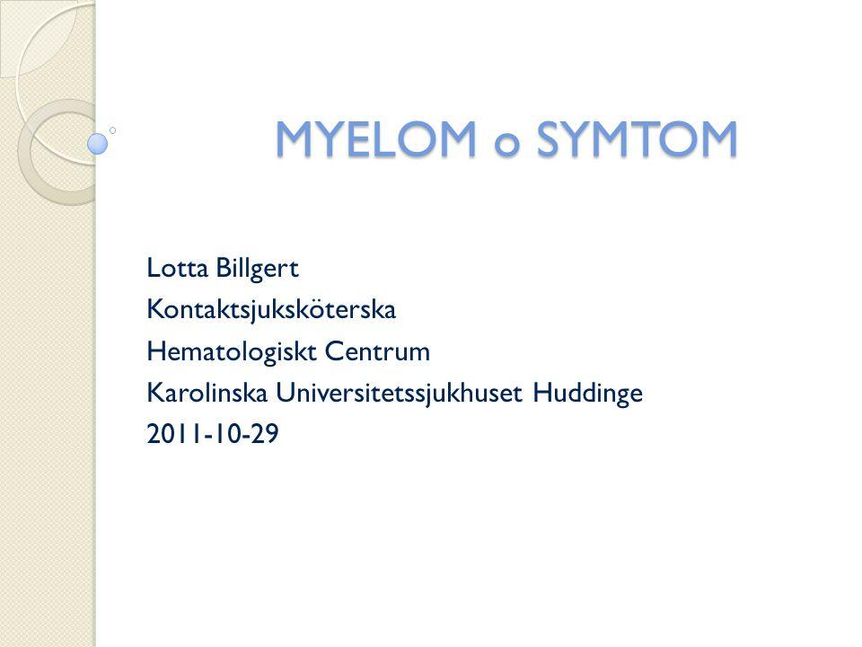 MYELOM o SYMTOM Lotta Billgert Kontaktsjuksköterska