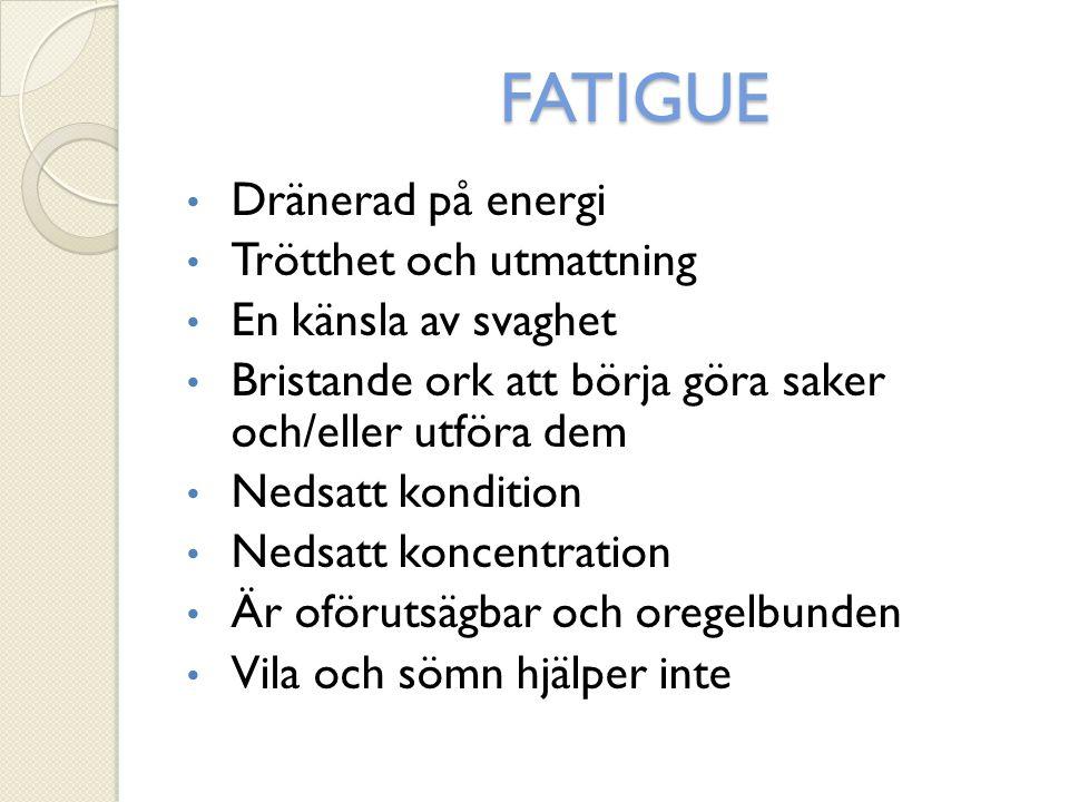 FATIGUE Dränerad på energi Trötthet och utmattning