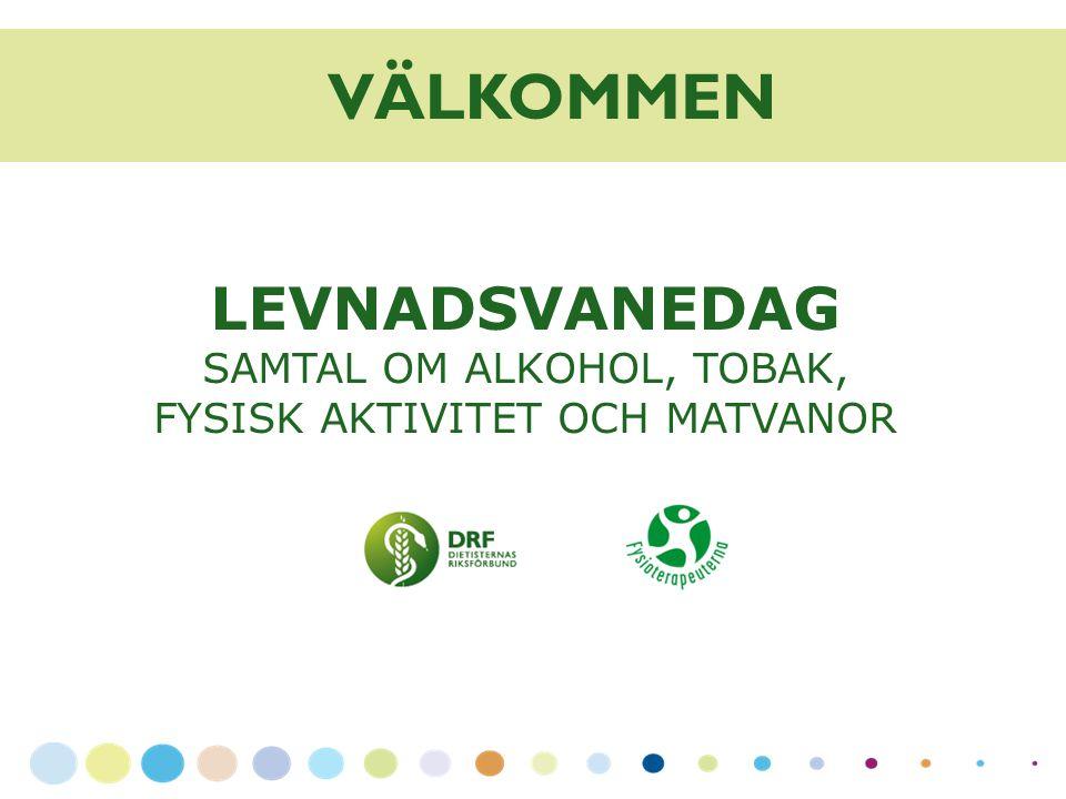 SAMTAL OM ALKOHOL, TOBAK, FYSISK AKTIVITET OCH MATVANOR