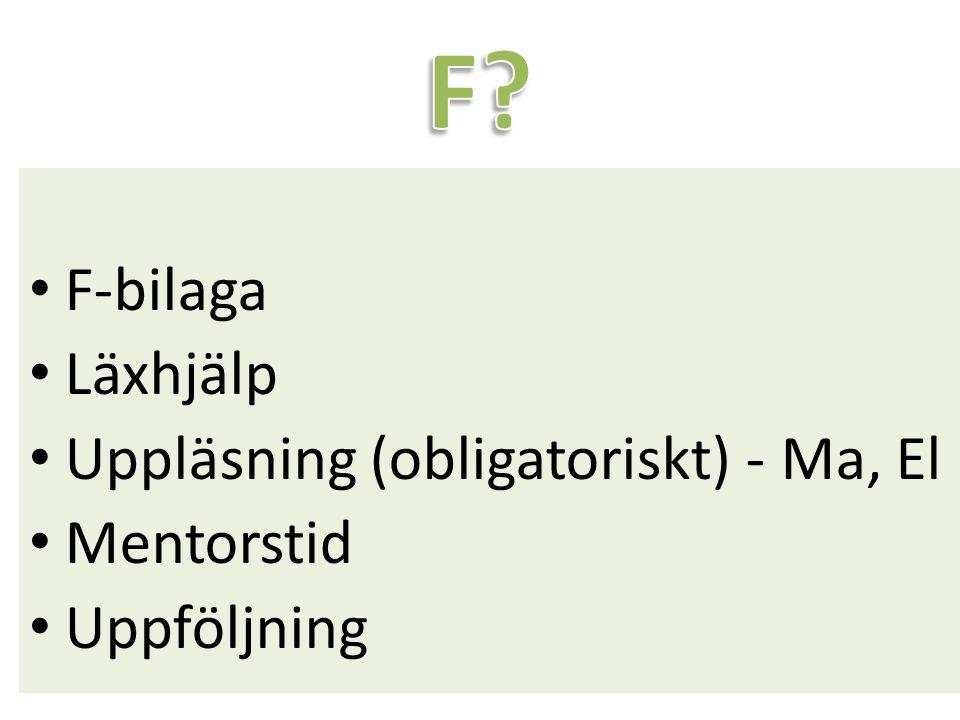 F F-bilaga Läxhjälp Uppläsning (obligatoriskt) - Ma, El Mentorstid
