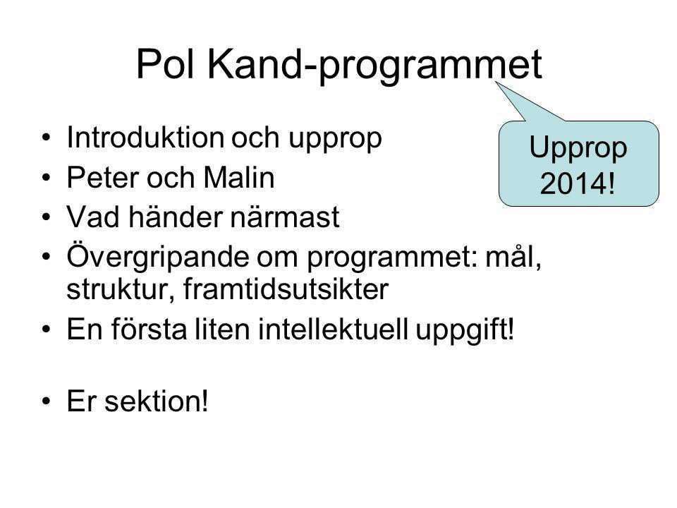 Pol Kand-programmet Introduktion och upprop Upprop 2014!