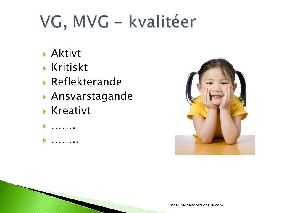 VG, MVG - kvalitéer Aktivt Kritiskt Reflekterande Ansvarstagande