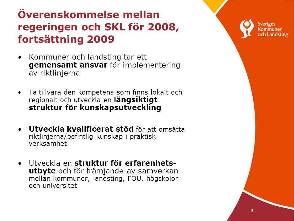 Överenskommelse mellan regeringen och SKL för 2008, fortsättning 2009