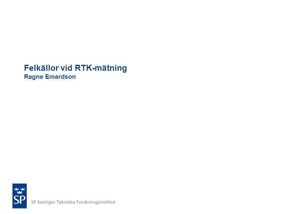 Felkällor vid RTK-mätning Ragne Emardson