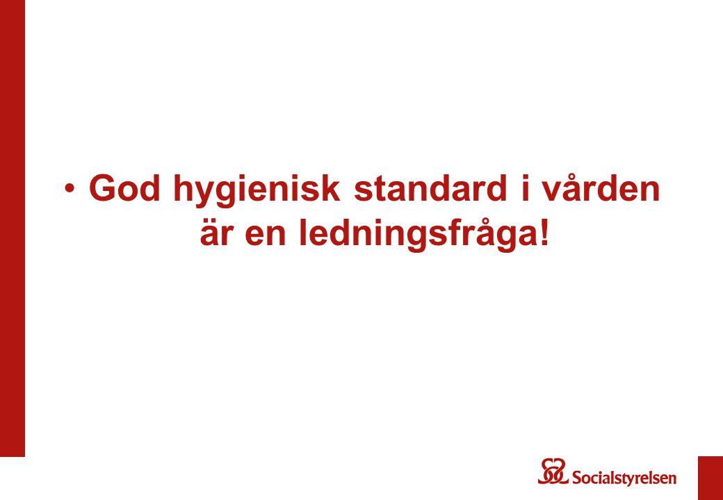 God hygienisk standard i vården är en ledningsfråga!