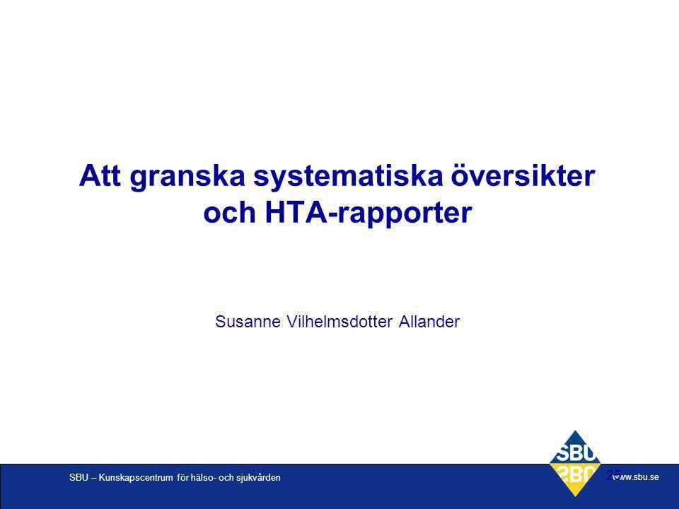 Att granska systematiska översikter och HTA-rapporter Susanne Vilhelmsdotter Allander