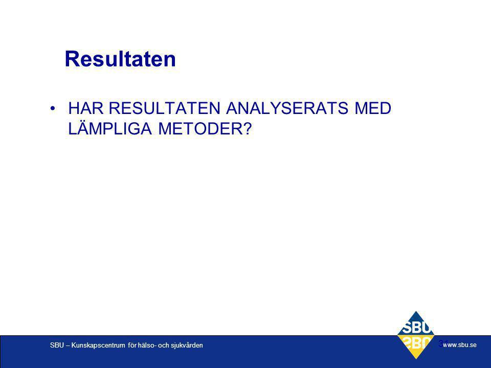Resultaten HAR RESULTATEN ANALYSERATS MED LÄMPLIGA METODER