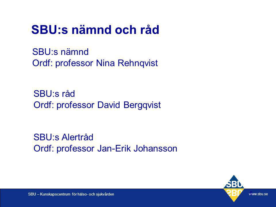 SBU:s nämnd och råd SBU:s nämnd Ordf: professor Nina Rehnqvist