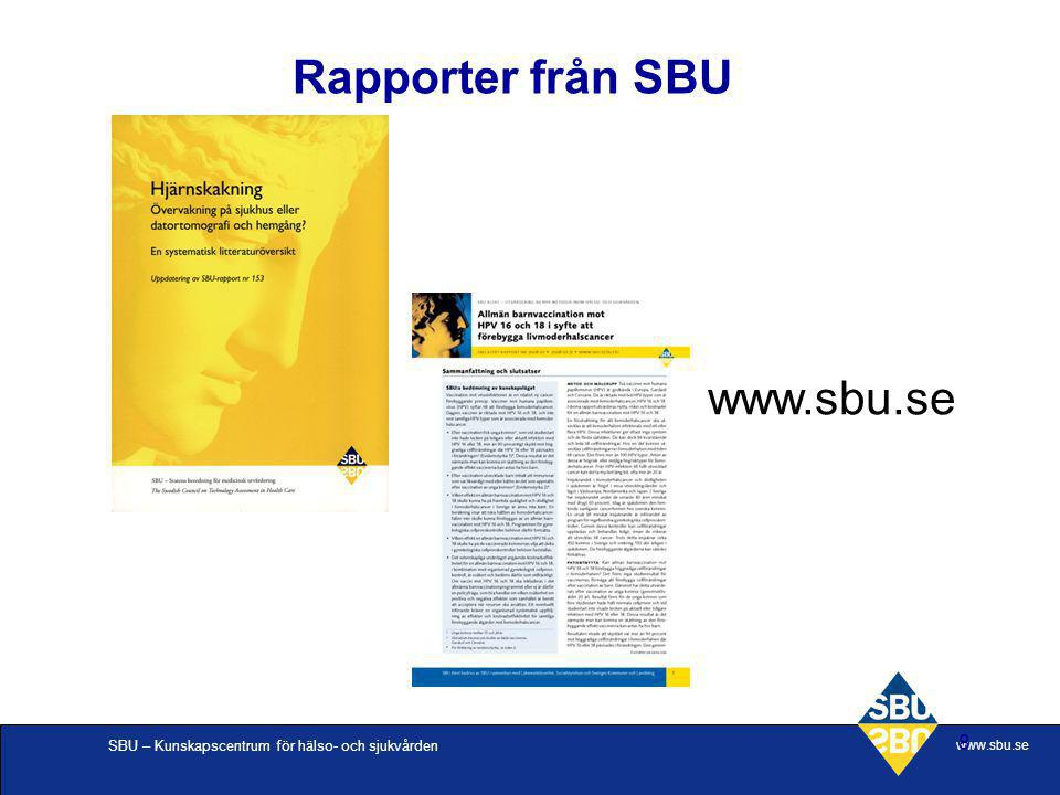 Rapporter från SBU www.sbu.se Susanne V Allander 090506