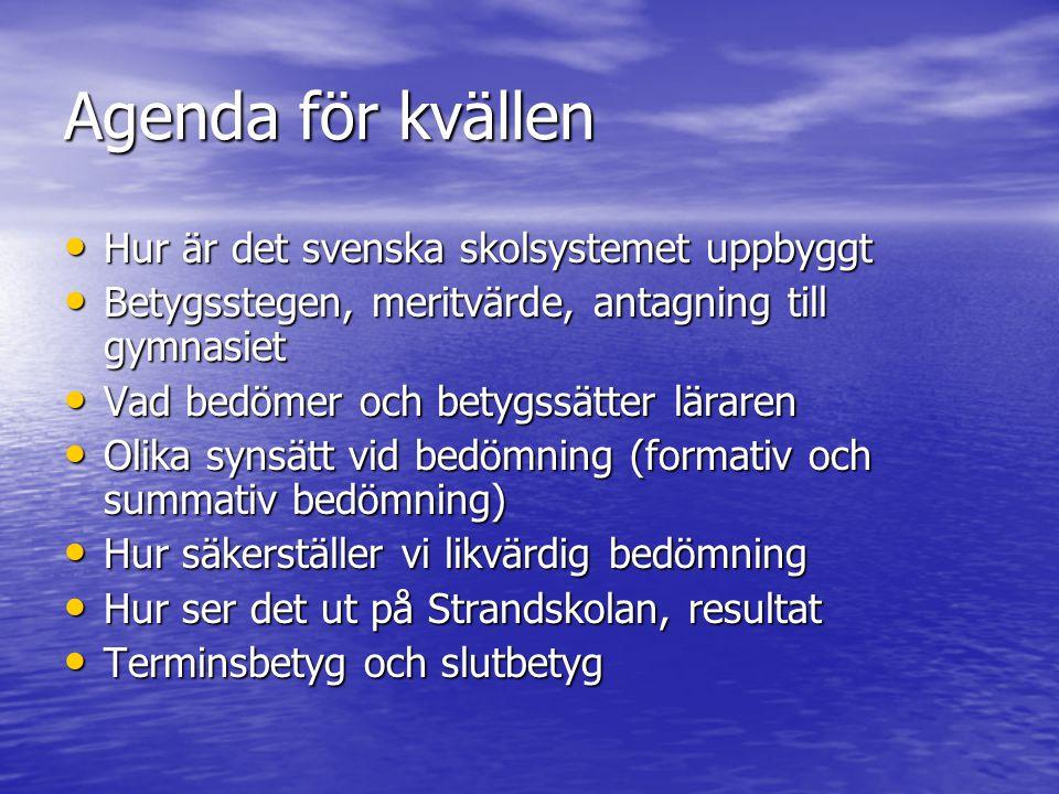 Agenda för kvällen Hur är det svenska skolsystemet uppbyggt