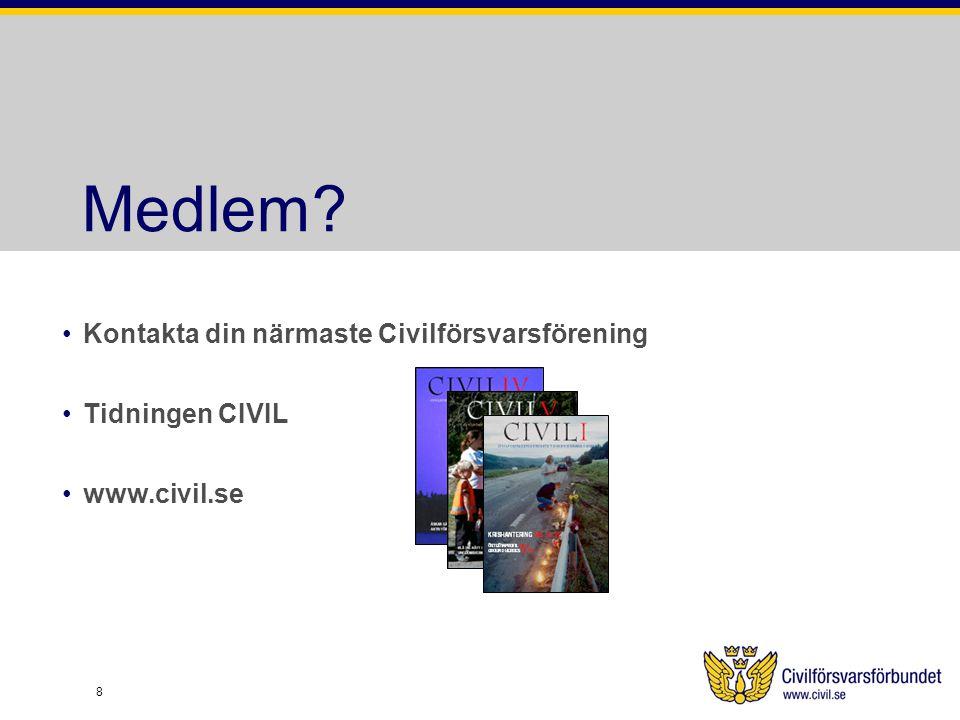 Medlem Kontakta din närmaste Civilförsvarsförening Tidningen CIVIL