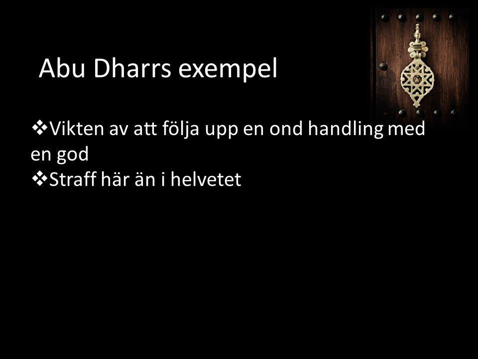 Abu Dharrs exempel Vikten av att följa upp en ond handling med en god