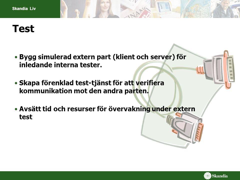 SkandiaLiv_mars-02 2017-04-07 23:37. Test. Bygg simulerad extern part (klient och server) för inledande interna tester.