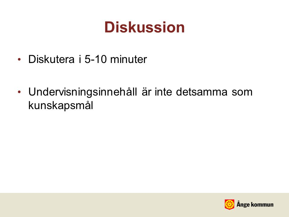Diskussion Diskutera i 5-10 minuter