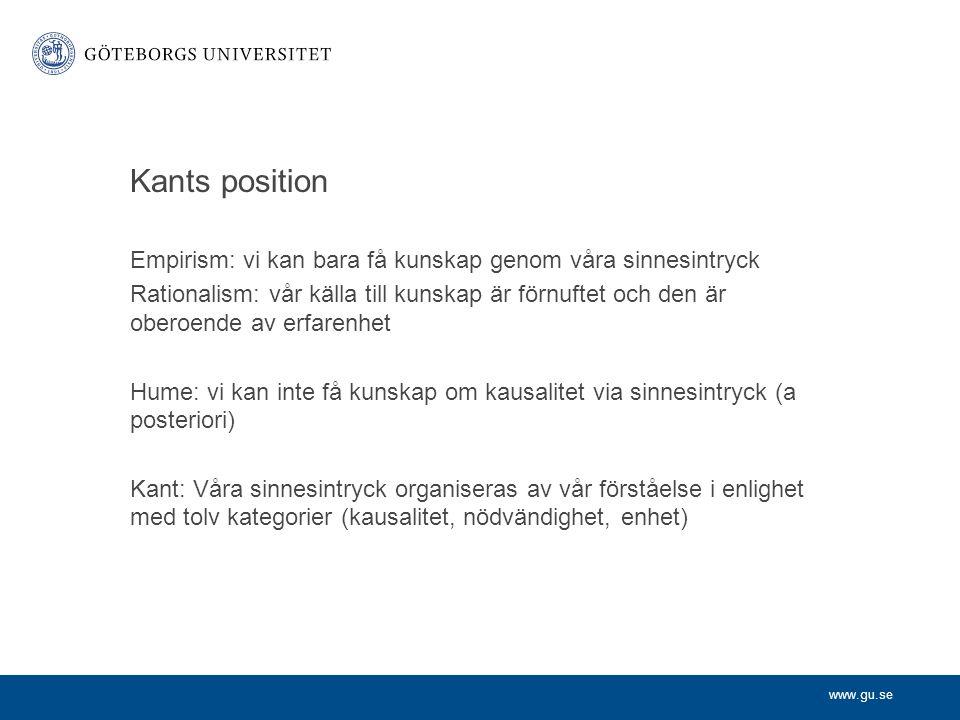 Kants position Empirism: vi kan bara få kunskap genom våra sinnesintryck.