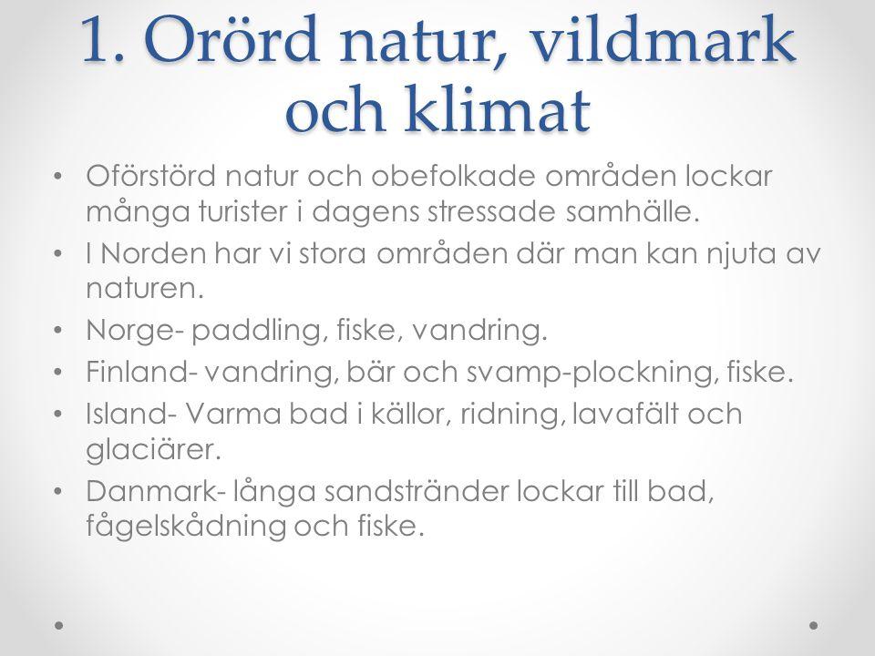 1. Orörd natur, vildmark och klimat