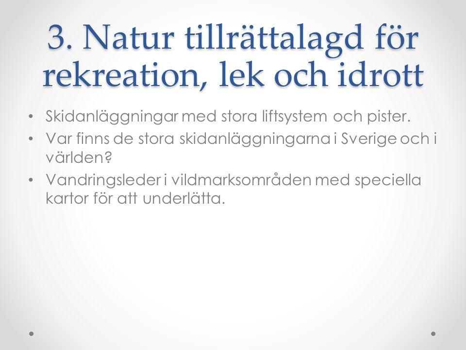 3. Natur tillrättalagd för rekreation, lek och idrott