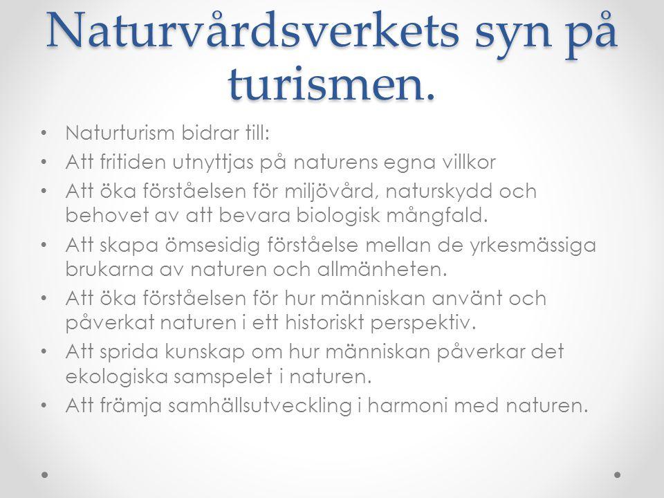 Naturvårdsverkets syn på turismen.