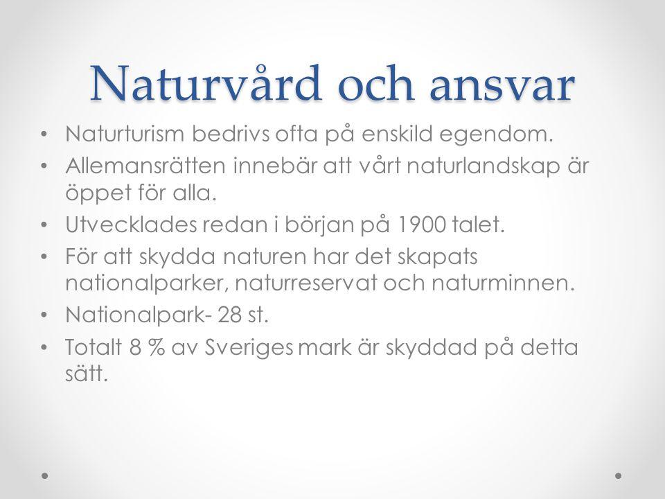 Naturvård och ansvar Naturturism bedrivs ofta på enskild egendom.