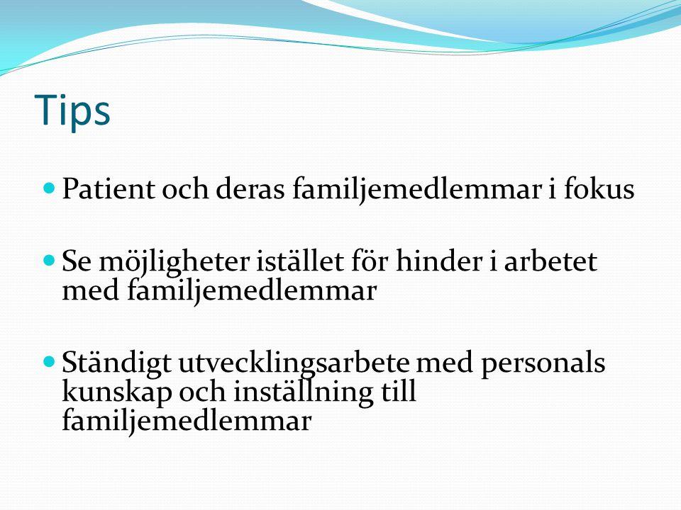 Tips Patient och deras familjemedlemmar i fokus