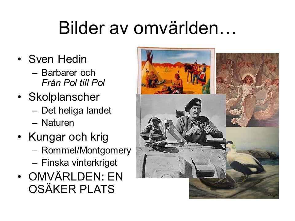 Bilder av omvärlden… Sven Hedin Skolplanscher Kungar och krig
