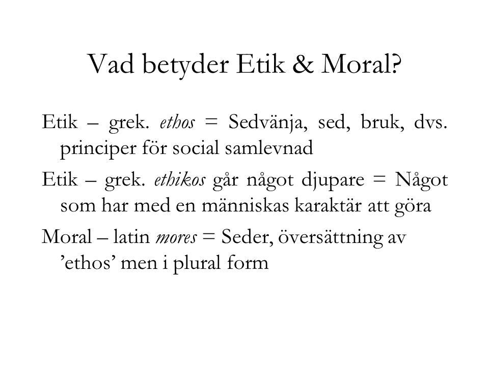 Vad betyder Etik & Moral