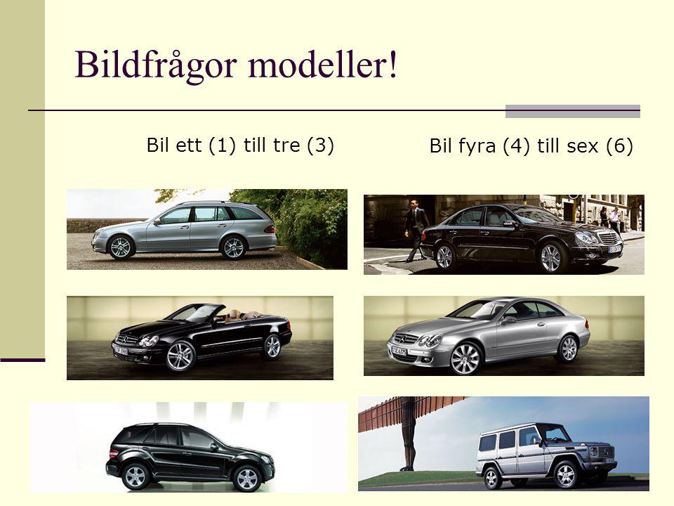 Bildfrågor modeller! Bil ett (1) till tre (3)
